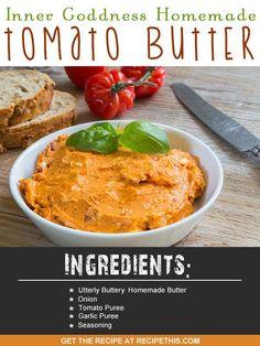 Blender Recipes   Inner goddess homemade tomato butter recipe from RecipeThis.com