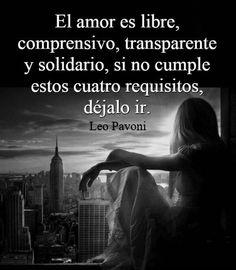El amor es libre, comprensivo, transparente y solidario....
