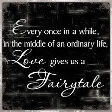 Sometimes Love Gives Us a Fairytale —
