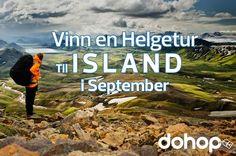 Vinn en Helgetur til Island i September! Nature Adventure, Weekend Trips, Dream Vacations, Travelling, Things To Do, Places To Visit, September, Wanderlust, Island