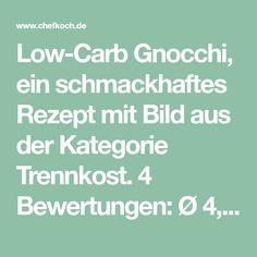 Low-Carb Gnocchi, ein schmackhaftes Rezept mit Bild aus der Kategorie Trennkost. 4 Bewertungen: Ø 4,0. Tags: Beilage, gekocht, Klöße, Trennkost, Vegetarisch