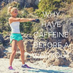 Benefits of consuming caffeine pre-workout. www.eatmovelivewell.com