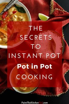 The Secrets to Instant Pot Pot-in-Pot Cooking pinterest image with thai red curry and rice on red and gold napkin - Paint the Kitchen Red