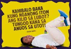 BINISAYA UG UBAN PA: Bisaya jokes 33, 2015 Bisaya Quotes, Happy Quotes, Qoutes, Tagalog Quotes Hugot Funny, Pinoy, Language, Printables, Reading, Board