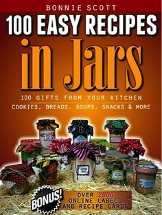 FREE e-Book: 100 Easy Recipes In Jars! {+ BIG List of Gifts in a Jar} ~ at TheFrugalGirls.com #mason #jars