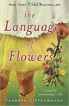 March 21, 2017 The Language of Flowers: A Novel: Vanessa Diffenbaugh: 8601419964628: AmazonSmile: Books