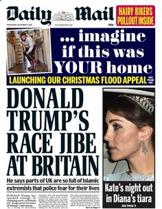 """""""Wednesday's Daily Mail front page: Donald Trump's race jibe at Britain Media Bias, Donald Trump, Britain, Daily Mail, Sayings, Life, Wednesday, December, Donald Tramp"""
