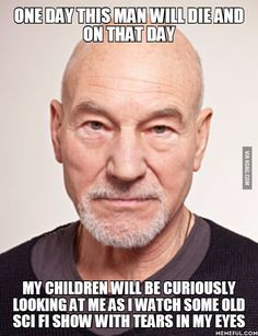 Oh, Sir Patrick Stewart. May you live long and prosper.