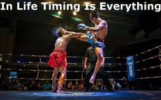 In Life Timing Is Everything.