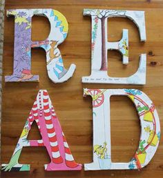 DIY Decoupage Read Sign-would be perfect for a reading nook! Decoupage Letters, Diy Letters, Wooden Letters, Read Letters, Nursery Letters, Cover Letters, Fun Crafts, Crafts For Kids, Baby Crafts