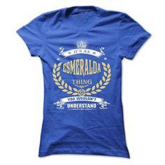 ESMERALDA . its An ESMERALDA Thing You Wouldnt Understa - #plain tee #tshirt diy. LOWEST SHIPPING => https://www.sunfrog.com/Names/ESMERALDA-its-An-ESMERALDA-Thing-You-Wouldnt-Understand--T-Shirt-Hoodie-Hoodies-YearName-Birthday-51554765-Ladies.html?68278