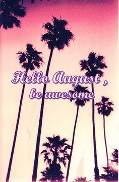 August- My birthday month!