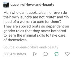 We all need to take care of ourselves first. Women need to make their own money. Men need to clean up after themselves.