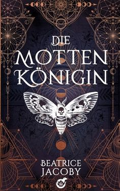 Die Mottenkönigin by Beatrice Jacoby