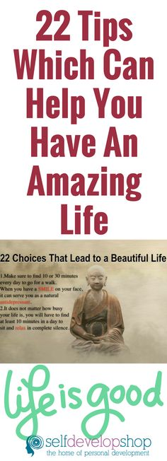 22 Tips Which Can Help You Have An Amazing Life   22 Choices That Lead to a Beautiful Life  #life #beautifullife #choices #nature #matter #music #today #love #man #time #smiles #goodchoices #lifechoices #night #women #lifestyle #choice #beauty #tips