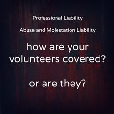 http://www.nonprofitinsuranceblog.com/volunteers-and-professional-or-abuse-and-molestation-liability/