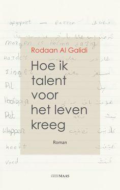 Hoe ik talent voor het leven kreeg / Al Galidi, Rodaan