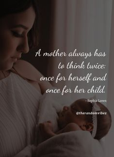"""""""A mother always has to think twice: once for herself and once for her child.""""- Sophia Loren #Caringmotherquotes #Motherslovequotes #Motherdaughterquotes #Newbabyquotes #Bornbabyquotes #Loveofmotherquotes #Motherquotes #Unconditionallovequotes #Cutequotes Thinkingpositivequotes #Positivequotes #Concernofamotherquotes #Motherhoodquotes Quotesandsayings #Quotes #therandomvibez New Baby Quotes, Mothers Love Quotes, Mother Daughter Quotes, Mother Quotes, Mom Quotes, Cute Quotes, Mothers Day Captions, Image Mom, Unconditional Love Quotes"""