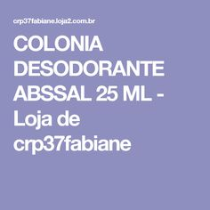COLONIA DESODORANTE ABSSAL 25 ML - Loja de crp37fabiane
