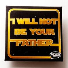 Funny Condoms - I Will Not Be Your Father - $3.95