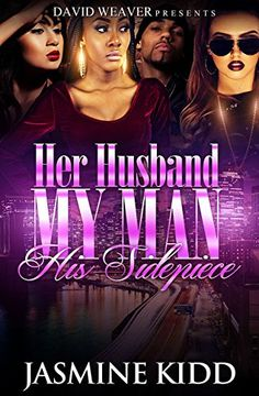 Her Husband, My Man, His Sidepiece by Jasmine Kidd http://www.amazon.com/dp/B00ZY32N4E/ref=cm_sw_r_pi_dp_75sHvb1GC7KSW