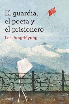 El guardia, el poeta y el prisionero / Lee Jung-Myung. «La guerra terminó el 15 de agosto de 1945. Los presos fueron liberados, pero yo sigo aquí. Lo único que ha cambiado es que ahora estoy entre rejas, y que en lugar del uniforme marrón de guardia ahora llevo este traje rojo de prisionero» La historia que voy a contar no trata de mí... No sé muy bien dónde empezará ni cómo terminará; ni siquiera sé si podré concluirla. Me limitaré a ponerlo todo por escrito»