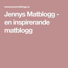 Jennys Matblogg - en inspirerande matblogg