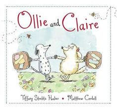 Ollie and Claire by Tiffany Strelitz Haber, Matthew Cordell (Illustrator)