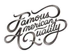 Famous American Quality | love how the A and Q blend together