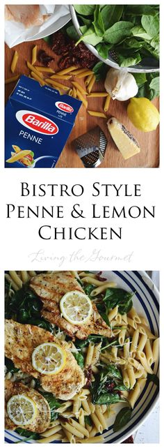 Living the Gourmet: Bistro Style Penne and Lemon Chicken | #FamilyPastaTime #ad