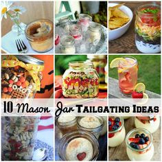 """""""10 Mason Jar Tailgating Food Ideas"""" -- Links to the individual recipes are at the click-through."""