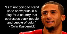 NFL embraces Colin Kaepernick and Black Lives Matter Colin Kaepernick Quotes, Stand For National Anthem, African American History, American Art, Native American, Oppression, Morality, Someone Like You, Black Image