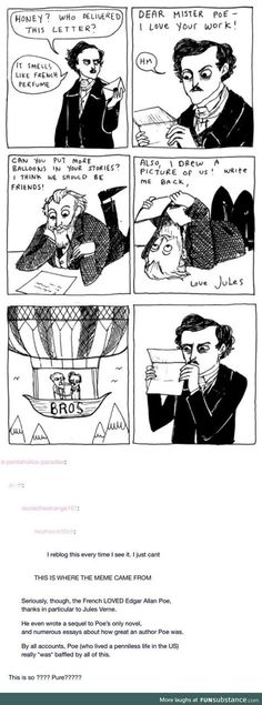 I love Jules Verne, and I love Edgar Allen Poe, so seeing Verne wanting to be Poe's bestie is so golden. (Favorite Meme)