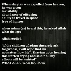 """Allah says: """"If the children of Adam sincerely ask forgiveness, I will wipe that no matter how big."""" #ILoveAllah. :'( <3"""
