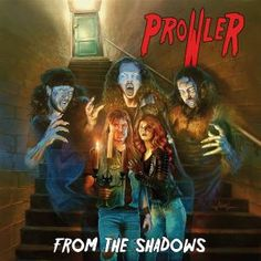 BEHIND THE VEIL WEBZINE BLOG: PROWLER – From the Shadows review
