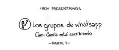 Hoy presentamos: LOS GRUPOS DE WHATSAPP (parte 1) - Chistes - http://befamouss.forumfree.it/?t=71424524