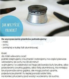 PROSTY TRIK NA DOCZYSZCZENIE PALNIKÓW W KUCHNI :D: Daily Hacks, Life Hacks, Very Clever, Homekeeping, Natural Cleaning Products, Good Advice, Organization Hacks, Clean House, Good To Know
