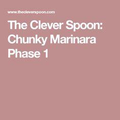 The Clever Spoon: Chunky Marinara Phase 1