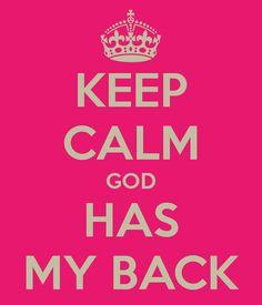 keep-calm-god-has-my-back-4.png 600×700 pixels