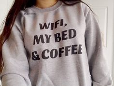 Wifi My Bed & Coffee Crewneck Sweatshirt by MXLoutfitters on Etsy