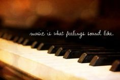 Everything I do circles Music, like the Earth to the Sun... Piano is one of my favorites to play!