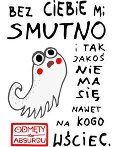 Plakat ze świata Odmętów Absurdu. A3, papier kredowy, wysyłka w tubie! Funny Quotes, Funny Memes, Epiphany, Motto, Inspirational Quotes, Lol, Thoughts, Writing, This Or That Questions