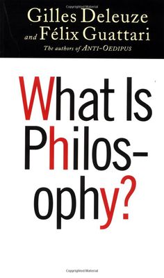 What Is Philosophy?: Gilles Deleuze, Felix Guattari, Hugh Tomlinson, Graham Burchell: 9780231079891: Amazon.com: Books
