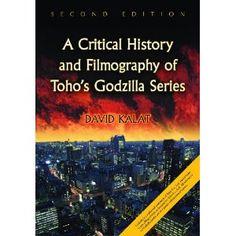 A Critical History and Filmography of Toho's Godzilla Series, 2d ed. (Hardcover)  http://www.amazon.com/dp/0786447494/?tag=oretoretanku-20  0786447494