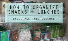 How to Organize Snacks + Lunches via Clean Mama