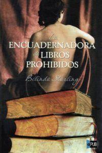 Vomitando mariposas muertas: La encuadernadora de libros prohibidos - Belinda S...