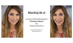Machiaj de zi cu Printesa Urbana | Roxana Dumitru