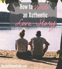 How to Write an Authentic Love Story: And who doesn't love a good love story, right? Personally, my favorite love story is ours. Perhaps yours is your grandparents. Or a movie romance. Or the one in that novel you read that's never left your head. Whatever your favorite love story, study it like it's your job.