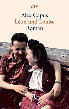 Léon und Louise: Roman von Alex Capus https://www.amazon.de/dp/342314128X/ref=cm_sw_r_pi_dp_x_fYcpyb8761V88