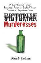 Mistress of Death: Victorian Murderesses